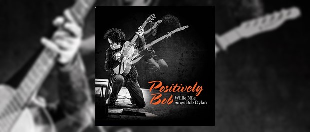 Positively Bob. Willie Nile sings Bob Dylan