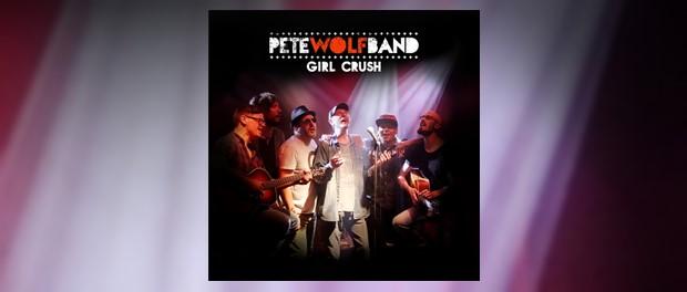 Pete Wolf Band - Girl Crush