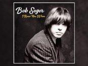 Bob Seger - I Knew You When