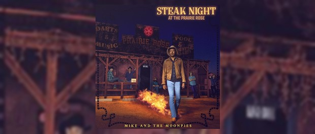 Mike And The Moonpies – Steak Night At The Prairie Rose