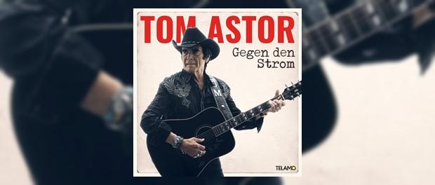 Tom Astor - Gegen den Strom
