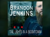 Brandon Jenkins - Tail Lights In A Boomtown