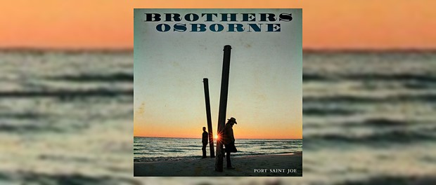 Brothers Osborne - Port Saint Joe