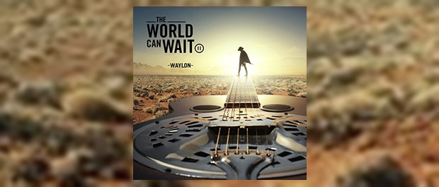 Waylon - The World Can Wait
