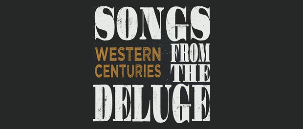 Western Centuries - Songs From The Deluge
