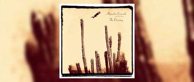 Alejandro Escovedo - The Crossing