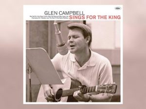 Glen Campbell - Sings For The King