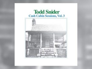 Todd Snider - Cash Cabin Sessions Vol. 3