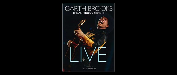 Garth Brooks: The Anthology Part III Live