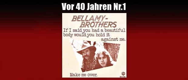 Bellamy Brother - If I Said You Had A Beautiful Body, Would You Hold It Against Me