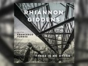 Rhiannon Giddens und Franceso Turrisi - There Is No Other