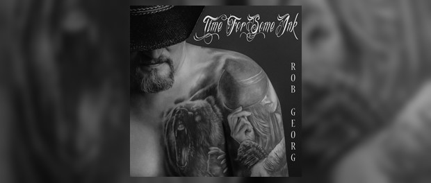 Rob Georg - Time For Some Ink