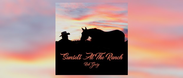 Rob Georg - Sunsets At The Ranch