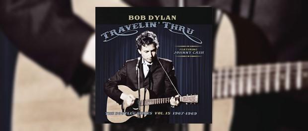 Bob Dylan - The Bootleg Series Vol. 15: Travelin' Thru