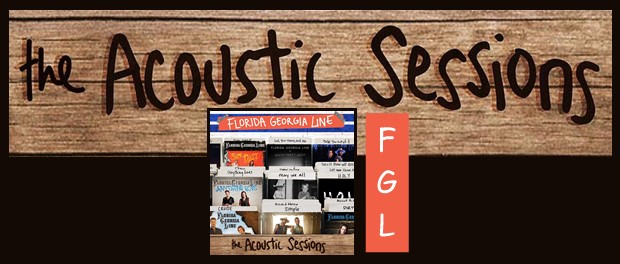 Florida Georgia Line - The Acoustic Sessions