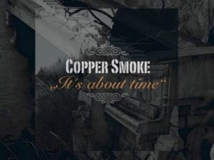 Copper Smoke - It's About Time