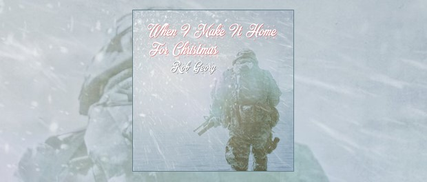 Rob Georg: When I Make It Home For Christmas