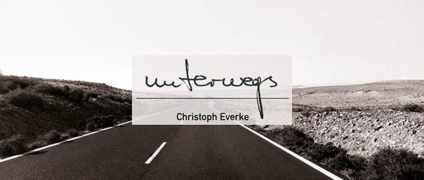 Christoph Everke - Unterwegs