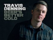 Travis Denning - Beer's Better Cold