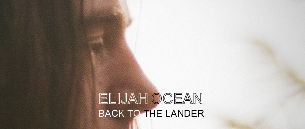 Elijah Ocean - Back To The Lander