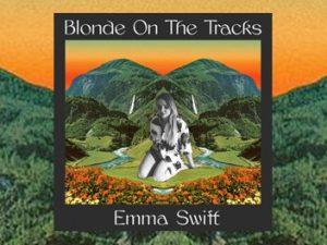 Emma Swift - Blond On The Tracks