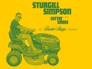 Sturgill Simpson - Cuttin' Grass Vol. 1 - The Butcher Shoppe Sessions