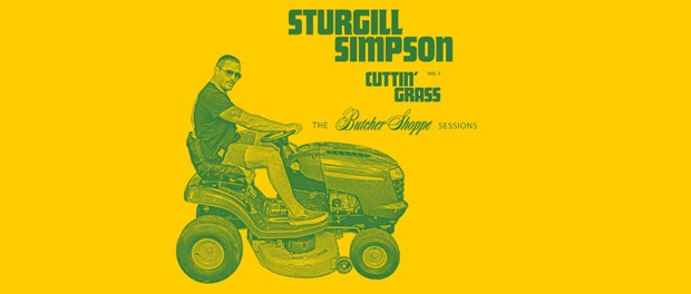 Sturgill Simpson - Cuttin' Grass Vol. 1 - The Butcher Shoppe Sessions
