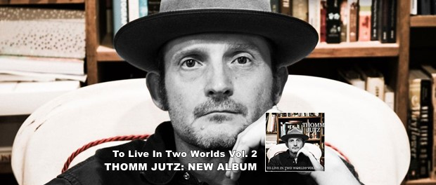 Thomm Jutz - To Live In Two Worlds Vol. 2