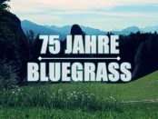 75 Jahre Bluegrass