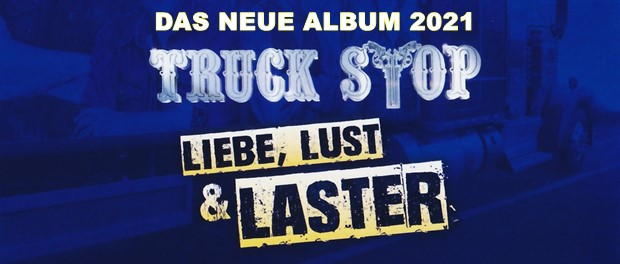 Truck Stop - Liebe, Lust & Laster