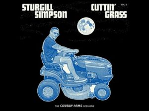 Sturgill Simpson - Cuttin' Grass Vol. 2