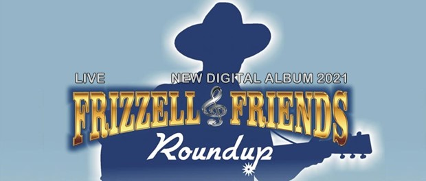 Frizzell & Friends: Roundup – Live In Concert