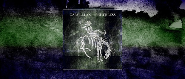 Gary Allan - Ruthless