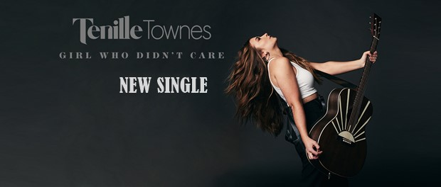 Tenille Townes - Girl Who Didn't Care