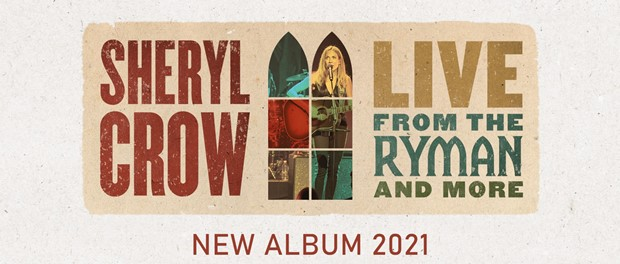 Sheryl Crow - Live From The Ryman & More