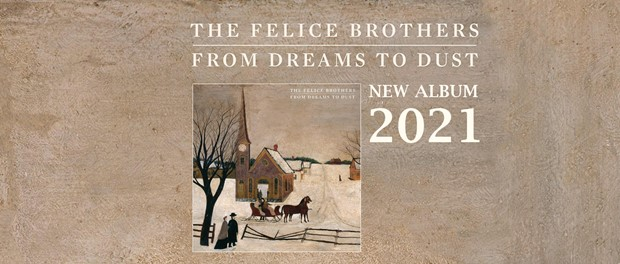 The Felice Brothers - From Dreams To Dust