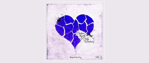 Broken Hearts & Dirty Windows. Songs of John Prine, Vol. 2